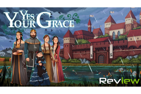 Yes, Your Grace Review | TechRaptor