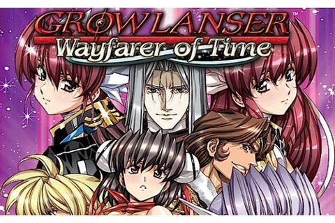 Growlanser Wayfarer of Time Walkthrough Strategy Guide ...