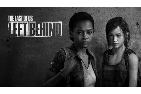 The Last of Us: Left Behind Available as a Standalone ...