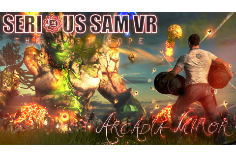 Serious Sam VR: The Last Hope on Steam