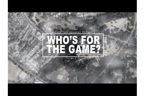 Who's For The Game? - YouTube