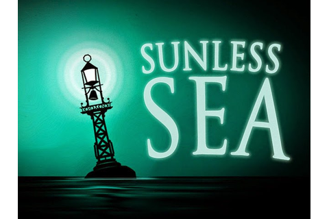 The Good the Bad and the Insulting: Sunless Sea - Early ...