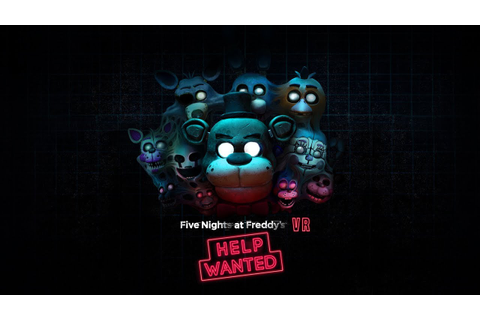 Five Nights at Freddy's VR: Help Wanted | Oculus Rift ...
