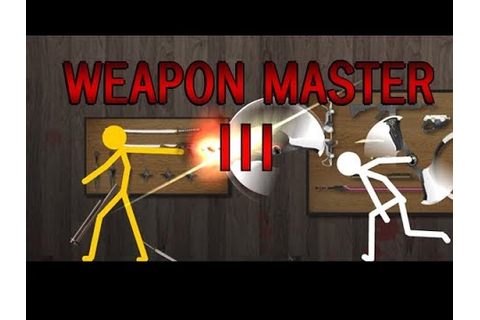 Weapon master 3 - YouTube