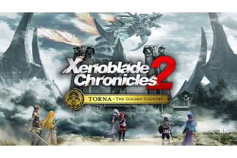 Xenoblade Chronicles 2: Torna - The Golden Country ...