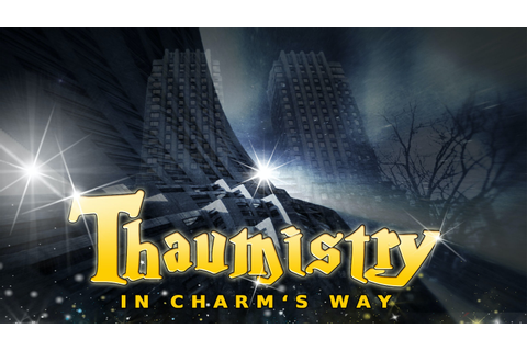 Thaumistry: In Charm's Way. A New Comedy Text Adventure ...
