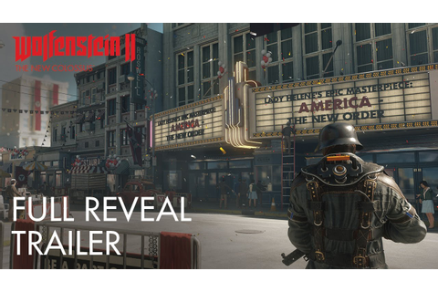 Wolfenstein II: The New Colossus – E3 2017 Full Reveal ...