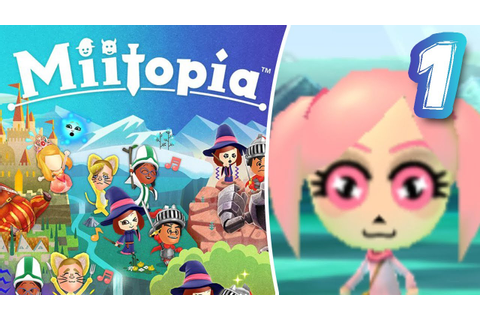 Miitopia ~ FULL GAMEPLAY PLAYTHROUGH WALKTHROUGH ~ Part 1 ...