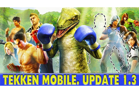 TEKKEN MOBILE Update 1.3 Review. WE GOT DINOSAUR ALEX ...