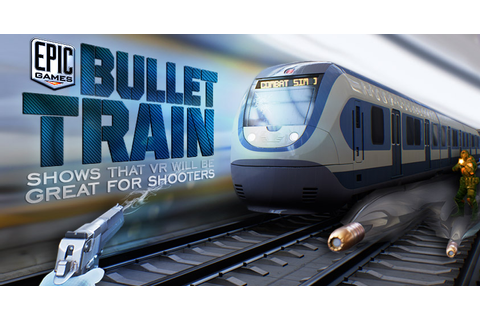 Epic Games Bullet Train is a VR Shooter | Previews | The ...