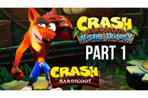 Crash Bandicoot N.Sane Trilogy Gameplay Walkthrough Part 1 ...