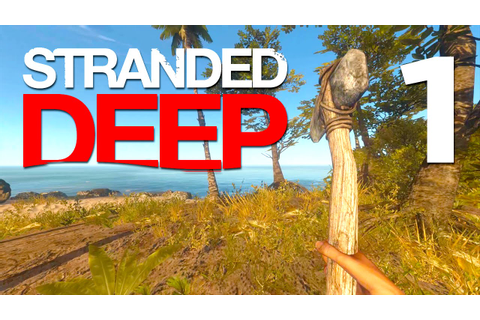 Stranded Deep Gameplay | SURVIVE A PLANE CRASH (Stranded ...