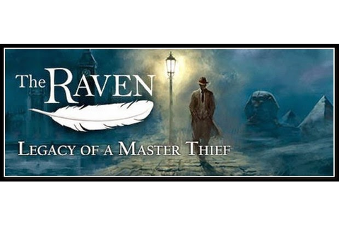 The Raven Legacy of a Master Thief PC Game Full Version ...