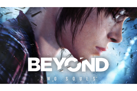 BEYOND: Two Souls™ Game | PS4 - PlayStation