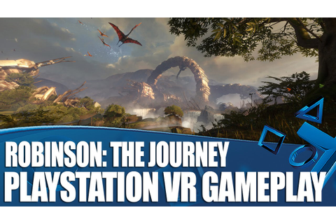 Robinson: The Journey - watch us play! New PlayStation VR ...