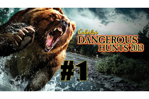 Cabela's Dangerous Hunts 2013 - Walkthrough - Part 1 ...