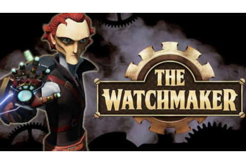 The Watchmaker - FREE DOWNLOAD | CRACKED-GAMES.ORG