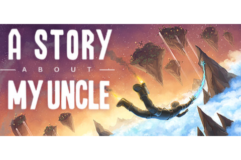 A Story About My Uncle on Steam