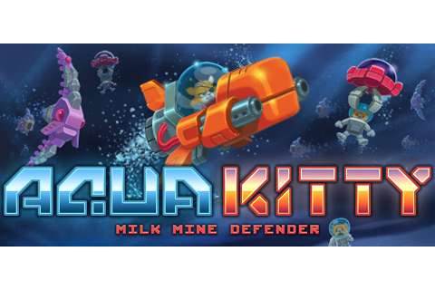 Aqua Kitty - Milk Mine Defender on Steam