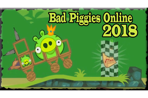 Bad Piggies Online 2018 - Angry Birds Games
