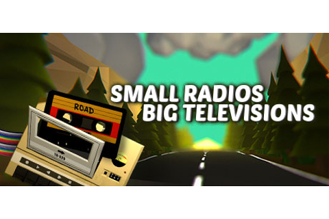Small Radios Big Televisions on Steam