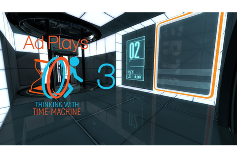 Video-Games: Ad Plays Portal 2: Thinking With Time Machine ...