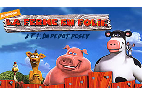 [FEF]-[la ferme en folie] ep 1 Un debut posey - YouTube