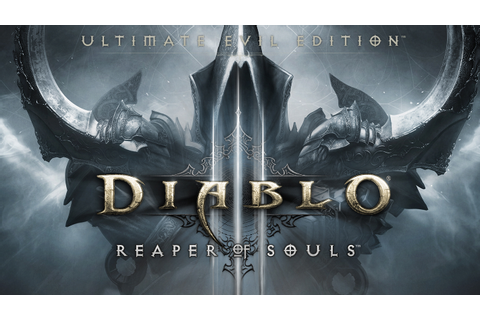 Diablo® III: Reaper of Souls™ - Ultimate Evil Edition ...