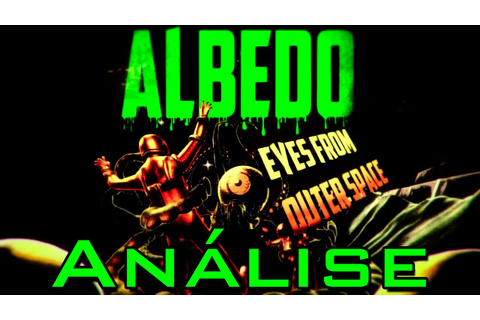 Review #80 - Albedo: Eyes from Outer Space (Análise) - YouTube