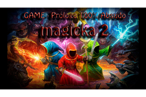 Magicka 2 | Game | - || Prólogo 100% - YouTube