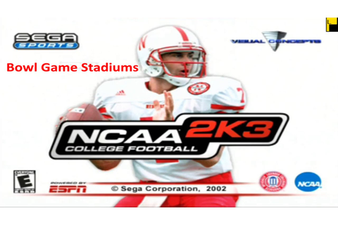 NCAA College Football 2K3 Bowl Game Stadiums - YouTube
