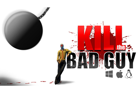 » Kill the Bad Guy | Blog des Jeux Indépendants