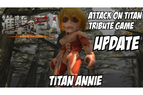 Attack on Titan Tribute Game Update | Titan Annie - YouTube
