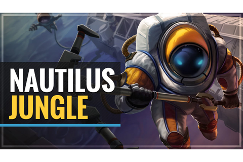 Nautilus Jungle Full Game - League of Legends - YouTube