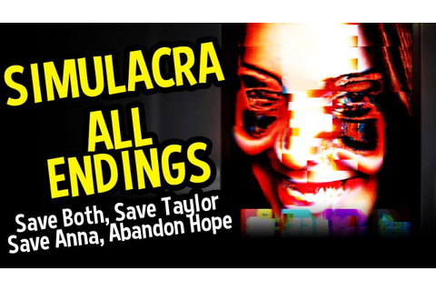 SIMULACRA All Endings (Horror) - Save Anna, Save Taylor ...