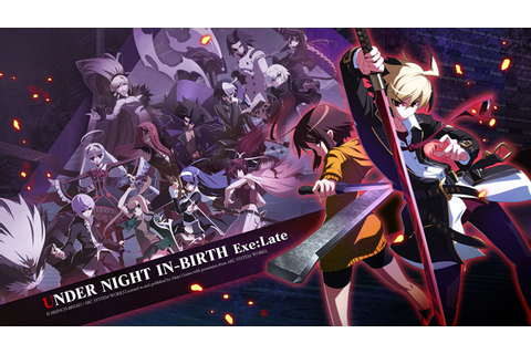 Under Night In-Birth Exe:Late Save Game | Game Anime Terbaru