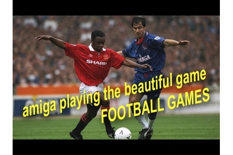 Amiga Football / Soccer Games - YouTube