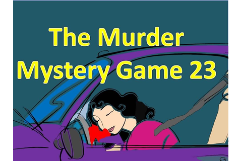 The Murder Mystery Game 23 - YouTube