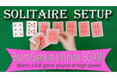 Solitaire (Klondike) Setup - Board Games in a Minute ...