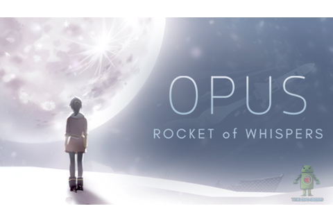 OPUS : Rocket Of Whispers - Gameplay ( iOS / Android ...