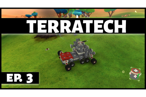Terratech - Ep. 3 - Catching Up! - Let's Play [TerraTech ...