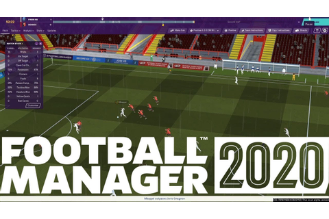 FOOTBALL MANAGER 2020 | First Look! | 3D Match Engine ...