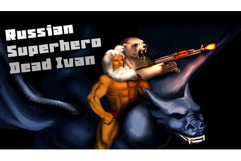 Russian SuperHero Dead Ivan now on Steam - » Invision ...