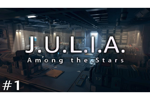 J.U.L.I.A.: Among the Stars (Ep. 1 - Rude Awakening) - YouTube