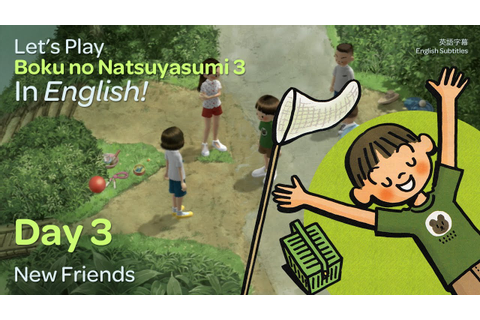 (Day 3) Let's Play Boku no Natsuyasumi 3 in English! - YouTube