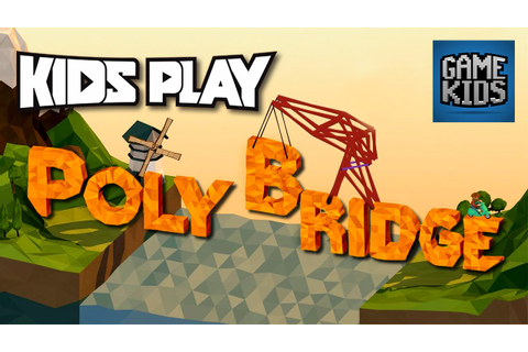 Poly Bridge Gameplay Episode 1 - Kids Play - YouTube
