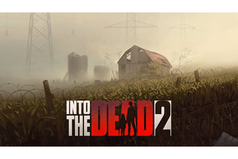 'Into the Dead 2' Launching on iOS and Android October ...