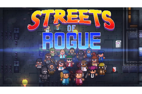 Streets Of Rogue: Rogue-Lite City Crawler? (FREE ...
