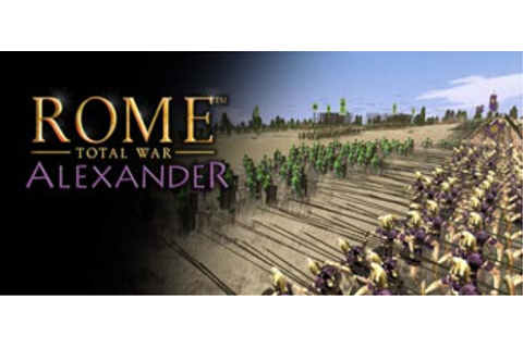 Rome: Total War - Alexander standalone expansion coming to ...