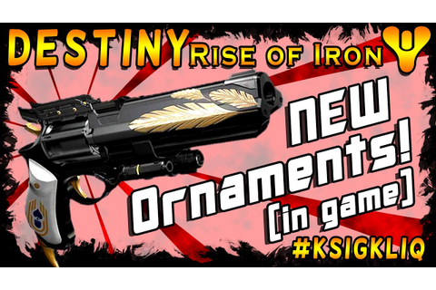 Destiny Rise of Iron New Exotic Weapon Ornaments in game ...